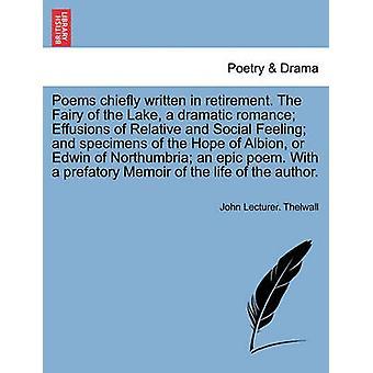 قصائد كتبها أساسا في التقاعد. خرافية البحيرة انفرازات رومانسية مثيرة من الشعور النسبي والاجتماعي وعينات من أمل ألبيون أو إدوين من نورثمبريا قصيدة ملحمية. واي من قبل ثيلوول وجون محاضر.