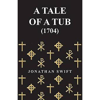 A Tale of a Tub  1704 by Swift & Jonathan