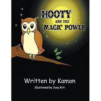 Hooty and the Magic Power by KAMON & Illustrated by Joey Krit