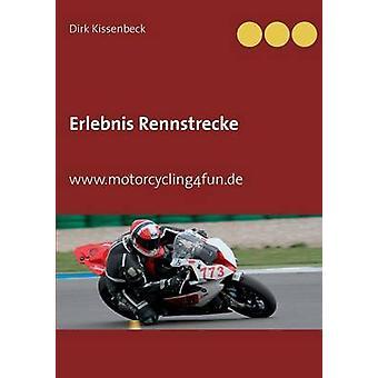 Erlebnis Rennstrecke af Kissenbeck & Dirk