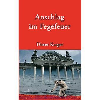 Anschlag im Fegefeuer by Korger & Dieter