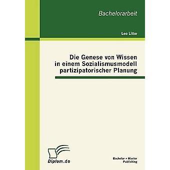 Sterben Sie Genese von Wissen in Einem Sozialismusmodell Partizipatorischer Planung von Lütke & Leo
