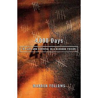 4000 Days - My Life and Survival in a Bangkok Prison by Warren Fellows