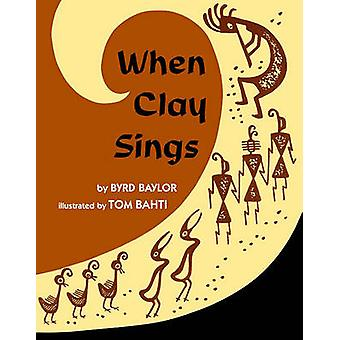 When Clay Sings by Byrd Baylor - Tom Bahti - 9780684188294 Book