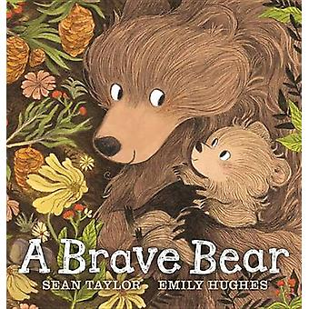 A Brave Bear by Sean Taylor - Emily Hughes - 9780763682248 Book