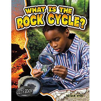 What is the Rock Cycle? by Natalie Hyde - 9780778772361 Book