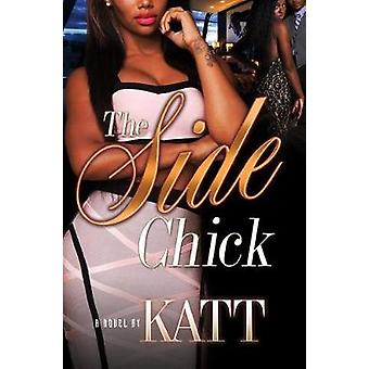 The Side Chick by Katt - 9781622865765 Book