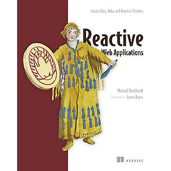 Reactive Web Applications - Covers Play - Akka - and Reactive Streams