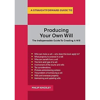 A Straightforward Guide To Producing Your Own Will - The Indispensable