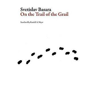 In Search of the Grail by Svetislav Basara - 9781943150199 Book