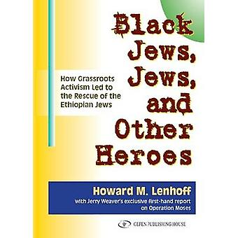 Black Jews - Jews and Other Heroes - How Grassroots Activism Led to th