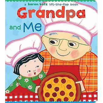 Grandpa and Me - A Lift-the-flap book by Karen Katz - 9780689866449 Bo