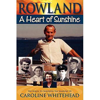 Rowland A Heart of Sunshine by Whitehead & Caroline