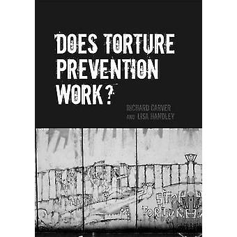 Does Torture Prevention Work by Richard Carver