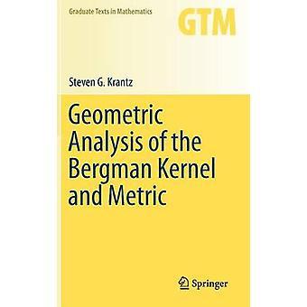 Geometrisk analys av Bergmans kärna och metrisk av Steven G Krantz