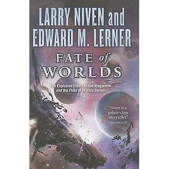 Fate of Worlds - Return from the Ringworld by Larry Niven - Edward M L
