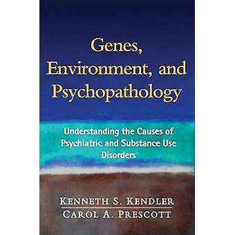 Genes - Environment - and Psychopathology - Understanding the Causes o