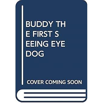 BUDDY THE FIRST SEEING EYE DOG by Scholastic