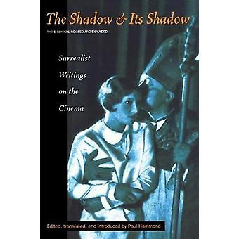 The Shadow and its Shadow  Surrealist Writings on the Cinema by Edited by Paul Hammond