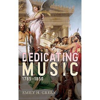 Dedicating Music 17851850 by Green & Emily H.