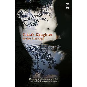 Claras Daughter by Ziervogel & Meike