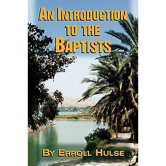 An Introduction to the Baptists by Hulse & Erroll