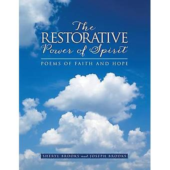 The Restorative Power of Spirit Poems of Faith and Hope by Brooks & Sheryl