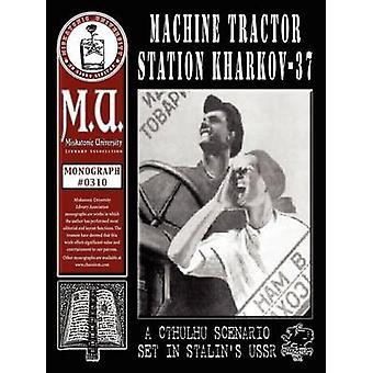Machine Tractor Station Kharkov37 by Kramer & B.