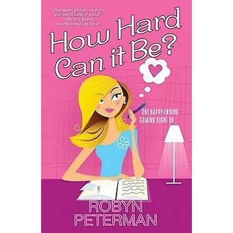 How Hard Can It Be by Peterman & Robyn