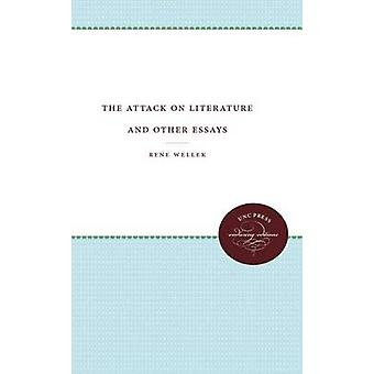 The Attack on Literature and Other Essays by Wellek & Rene