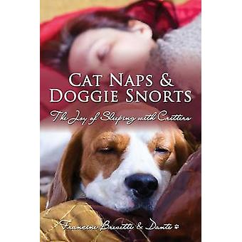 Cat Naps  Doggie Snorts The Joy of Sleeping with Critters by Brevetti & Francine