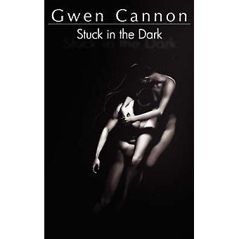 Stuck in the Dark by Cannon & Gwen