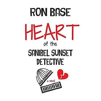 Heart of the Sanibel Sunset Detective by Base & Ron