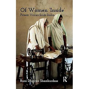 Of Women Inside  Prison Voices from India by Shankardass & Rani Dhavan