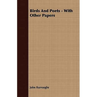 Birds And Poets  With Other Papers by Burroughs & John