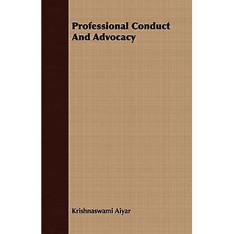 Professional Conduct And Advocacy by Aiyar & Krishnaswami