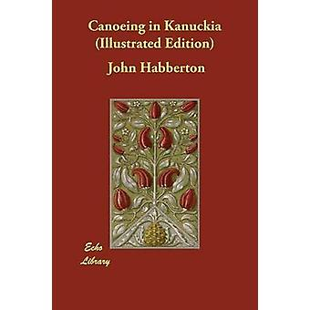 Canoeing in Kanuckia Illustrated Edition by Habberton & John