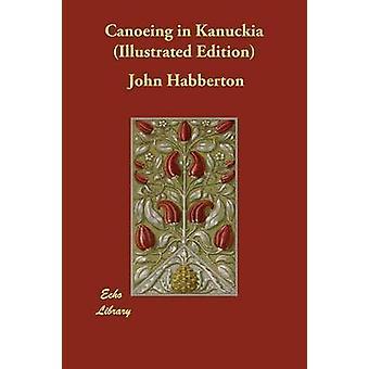 Canoeing in Kanuckia Illustrated Edition by Habberton & John