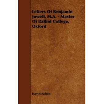 Letters of Benjamin Jowett M.A.  Master of Balliol College Oxford by Abbott & Evelyn