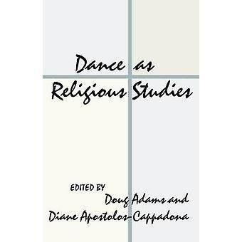 Dance as Religious Studies by Adams & Doug