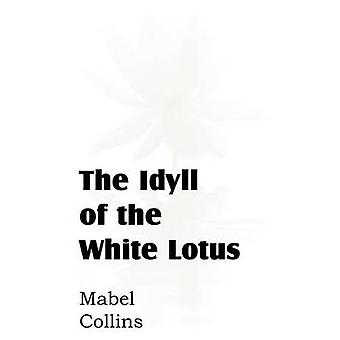 The Idyll of the White Lotus by Collins & Mabel