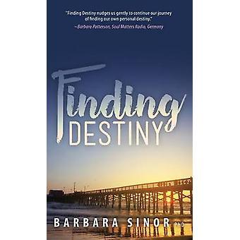 Finding Destiny by Sinor & Barbara