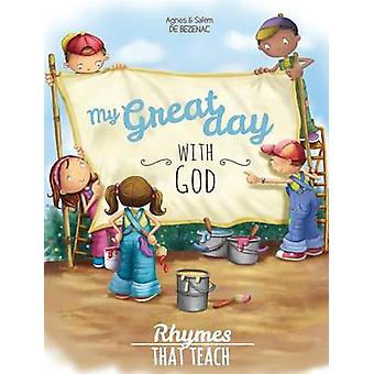 My Great Day with God Rhymes That Teach by de Bezenac & Agnes