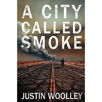 A City Called Smoke The Territory 2 by Woolley & Justin