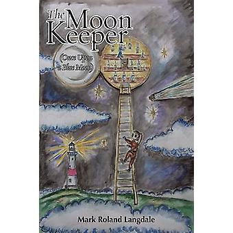 The Moon Keeper Once Upon a Blue Moon by Langdale & Mark Roland