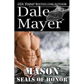 SEALs of Honor Mason by Mayer & Dale