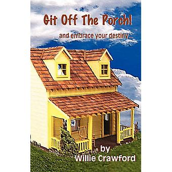 Git Off The Porch by Crawford & Willie