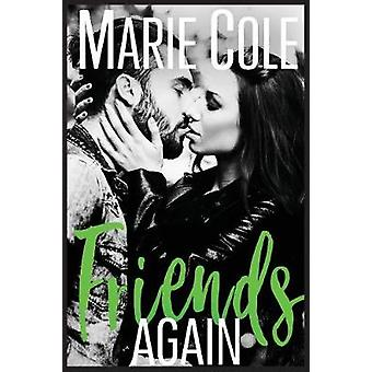 Friends Again by Cole & Marie