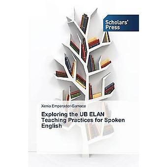 Exploring the UB ELAN Teaching Practices for Spoken English by EmperadorGarnace Xenia