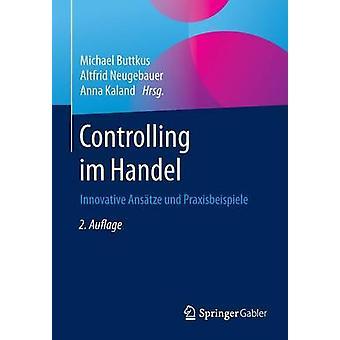 Controlling im Handel  Innovative Anstze und Praxisbeispiele by Buttkus & Michael